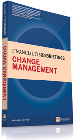 Financial Times Briefings Change Management by Richard Newton