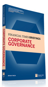 Financial Times Briefings Corporate Governance by Brian Finch