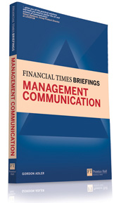 Financial Times Briefings Management Communication by Gordon Adler