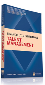 Financial Times Briefings Talent Management by Stephen Hoare & Andrew Leigh